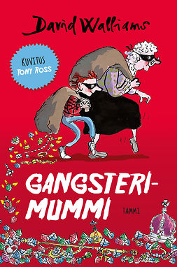 Walliams, David - Gangsterimummi, e-bok
