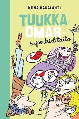Hakalahti, Niina - Tuukka-Omar ja superkielitaito, e-kirja