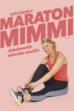 Kilpikivi, Sofia - Maratonmimmi: Askelmerkit sohvalta maaliin, e-kirja
