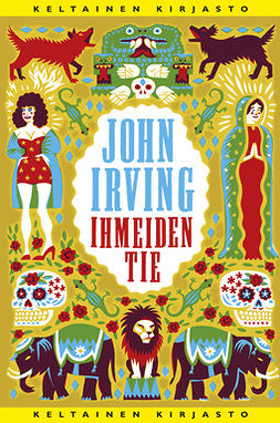 Irving, John - Ihmeiden tie, ebook