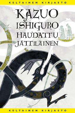 Ishiguro, Kazuo - Haudattu jättiläinen, ebook