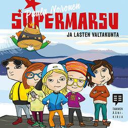 Noronen, Paula - Supermarsu ja lasten valtakunta, äänikirja