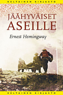 Hemingway, Ernest - Jäähyväiset aseille, ebook