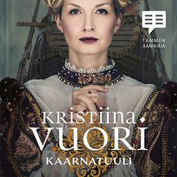 Vuori, Kristiina - Kaarnatuuli, audiobook