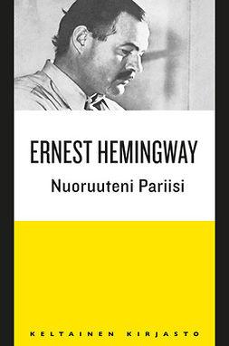 Hemingway, Ernest - Nuoruuteni Pariisi, e-kirja