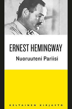 Hemingway, Ernest - Nuoruuteni Pariisi, ebook