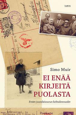 Muir, Simo - Ei enää kirjeitä Puolasta: Erään juutalaissuvun kohtalonvuodet, e-kirja
