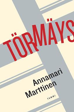 Marttinen, Annamari - Törmäys, ebook
