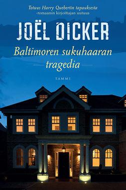 Dicker, Joël - Baltimoren sukuhaaran tragedia, e-kirja