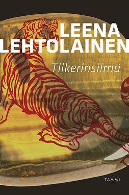 Lehtolainen, Leena - Tiikerinsilmä: Hilja Ilveskero 4, e-kirja
