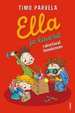 Parvela, Timo - Ella ja kaverit rakentavat ihmekoneen, ebook