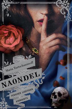 Turtschaninoff, Maria - Naondel: Punaisen luostarin kronikoita, e-kirja
