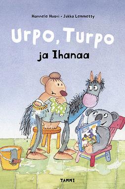 Urpo, Turpo ja Ihanaa