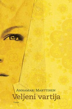 Marttinen, Annamari - Veljeni vartija, e-kirja