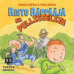 Nopola, Sinikka - Risto Räppääjä ja pullistelija, äänikirja