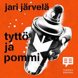 Järvelä, Jari - Tyttö ja pommi, audiobook