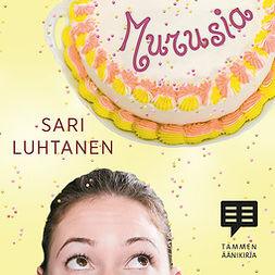 Luhtanen, Sari - Murusia, äänikirja
