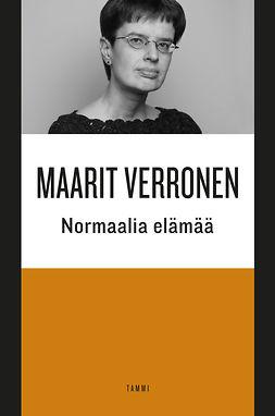 Verronen, Maarit - Normaalia elämää, ebook