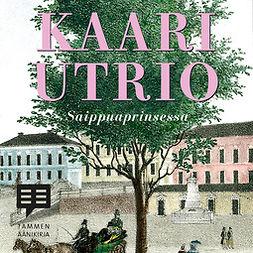 Utrio, Kaari - Saippuaprinsessa, äänikirja