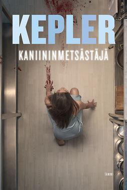 Kepler, Lars - Kaniininmetsästäjä, e-bok