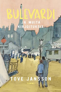 Jansson, Tove - Bulevardi - ja muita kirjoituksia, e-bok
