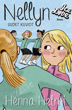 Heinonen, Henna Helmi - Nellyn uudet kuviot, e-bok