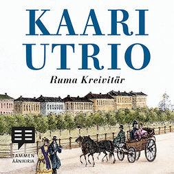 Utrio, Kaari - Ruma kreivitär, äänikirja