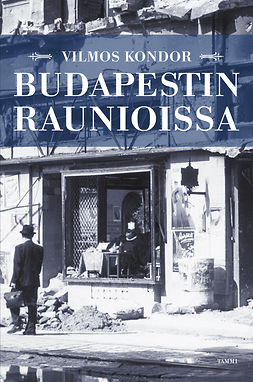 Kondor, Vilmos - Budapestin raunioissa, e-kirja