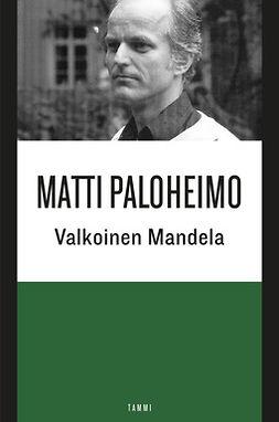 Paloheimo, Matti - Valkoinen Mandela, e-kirja