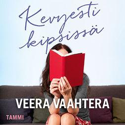 Vaahtera, Veera - Kevyesti kipsissä, audiobook