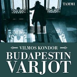 Kondor, Vilmos - Budapestin varjot, audiobook