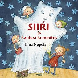 Nopola, Tiina - Siiri ja kauhea kummitus, äänikirja
