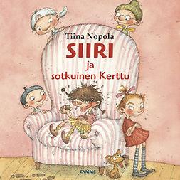 Nopola, Tiina - Siiri ja sotkuinen Kerttu, äänikirja