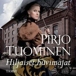 Tuominen, Pirjo - Hiljaiset huvimajat, audiobook