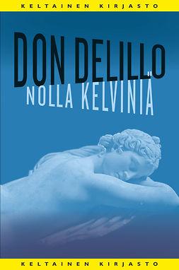 DeLillo, Don - Nolla kelviniä, ebook