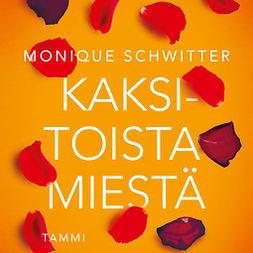 Schwitter, Monique - Kaksitoista miestä, audiobook