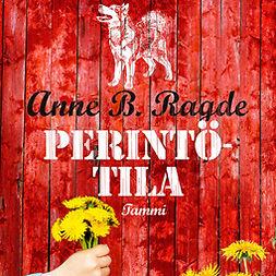 Ragde, Anne B. - Perintötila, audiobook