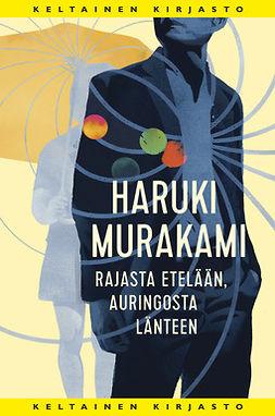 Murakami, Haruki - Rajasta etelään, auringosta länteen, e-kirja