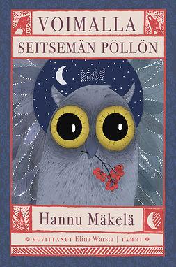 Mäkelä, Hannu - Voimalla seitsemän pöllön, e-kirja