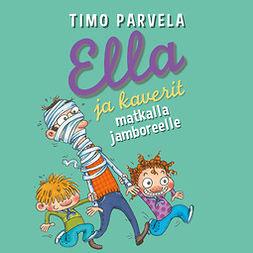Parvela, Timo - Ella ja kaverit matkalla jamboreelle, audiobook