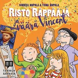 Nopola, Sinikka - Risto Räppääjä ja väärä Vincent, äänikirja
