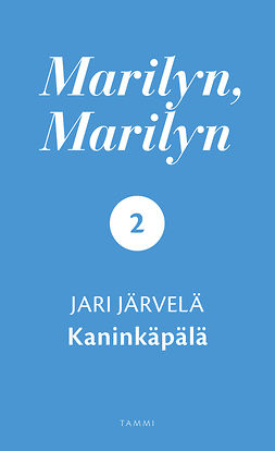 Järvelä, Jari - Marilyn, Marilyn 2: Kaninkäpälä, e-kirja