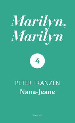 Franzén, Peter - Marilyn, Marilyn 4: Nana-Jeane, e-kirja