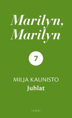 Kaunisto, Milja - Marilyn, Marilyn 7: Juhlat, e-kirja