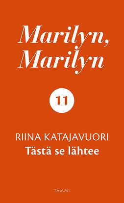 Katajavuori, Riina - Marilyn, Marilyn 11: Tästä se lähtee, e-kirja