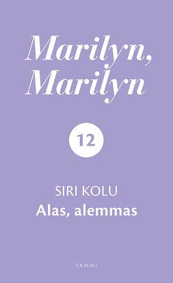 Kolu, Siri - Marilyn, Marilyn 12: Alas, alemmas, e-kirja