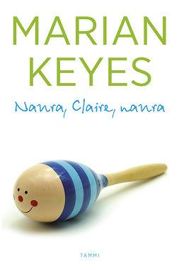 Keyes, Marian - Naura, Claire, naura, e-kirja