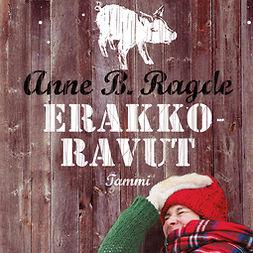 Ragde, Anne B. - Erakkoravut, audiobook