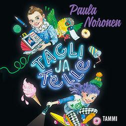 Noronen, Paula - Tagli ja Telle. Tehtävä sirkussaarella, äänikirja