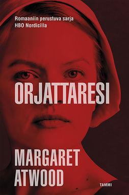 Atwood, Margaret - Orjattaresi, ebook